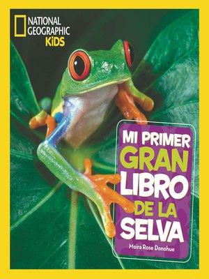 cover image of Mi primer gran libro de la selva