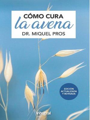 cover image of Cómo cura la avena