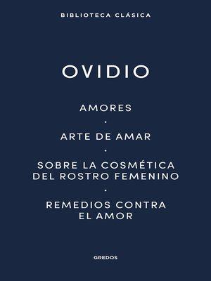 cover image of Amores. Arte de amar. Sobre la cosmética del rostro femenino. Remedios contra el amor