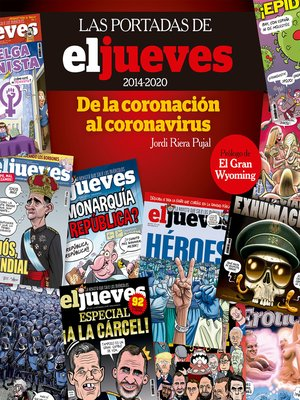 cover image of Las portadas de El Jueves (2014-2020). De la coronación al coronavirus