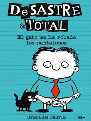 cover image of El gato me ha robado los pantalones
