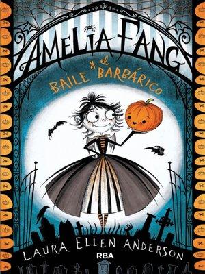 cover image of Amelia Fang y el baile barbárico