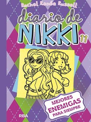 cover image of Diario de Nikki 11. Mejores enemigas para siempre