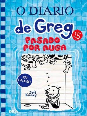 cover image of O Diario de Greg 15. Pasado por auga
