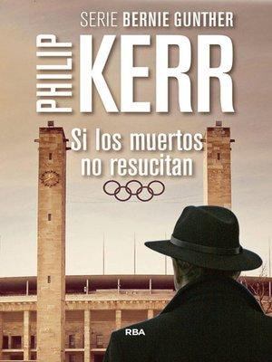 cover image of Si los muertos no resucitan