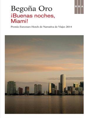 cover image of !Buenas noches, Miami!