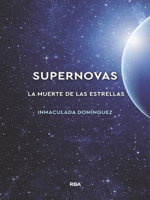 cover image of Supernovas. La muerte de las estrellas