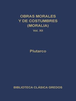 cover image of Obras morales y de costumbres (Moralia) XII. Tratados antiepicúreos.
