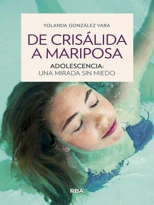 cover image of De crisálida a mariposa