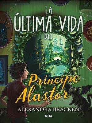 cover image of La último vida del príncipe Alastor