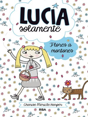 cover image of Lucía Solamente#8. Flores a montones
