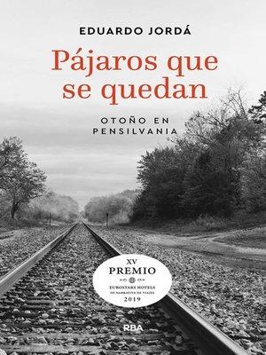 cover image of Pájaros que se quedan (Premio Hotusa 2019)
