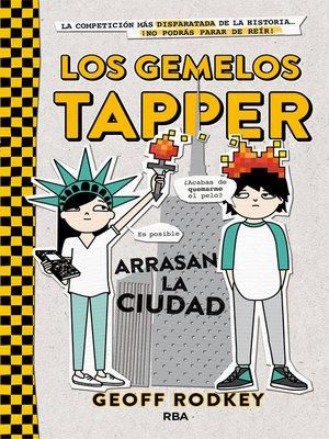 cover image of Los gemelos Tapper arrasan la ciudad