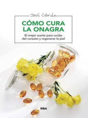 cover image of Cómo cura la onagra