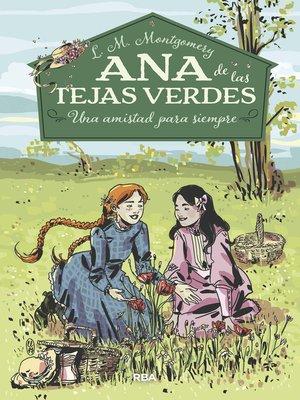 cover image of Ana de las tejas verdes 2. Una amistad para siempre