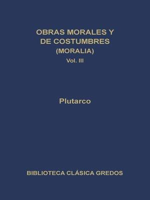 cover image of Obras morales y de costumbres (Moralia) III