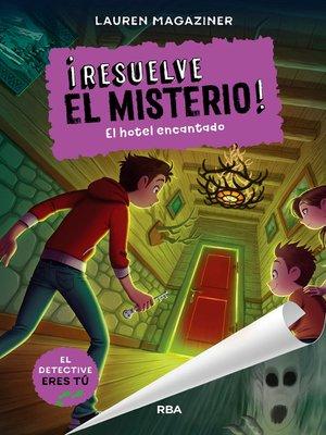 cover image of Resuelve el misterio! #3. El hotel encantado