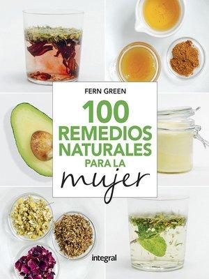 cover image of 100 remedios naturales para la mujer