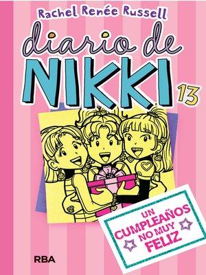 cover image of Diario de Nikki 13. Un cumpleaños no muy feliz