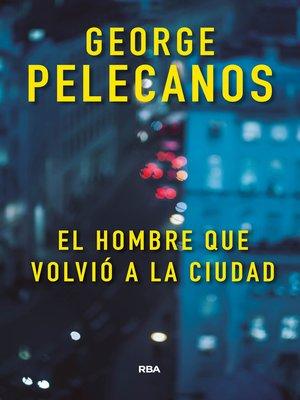 cover image of El hombre que volvió a la ciudad
