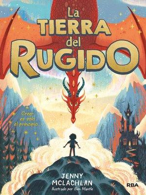 cover image of La tierra del rugido
