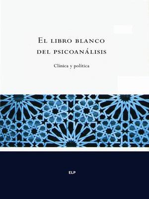 cover image of El libro blanco del psicoanálisis