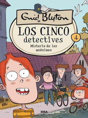 cover image of Los cinco detectives #4. Misterio de los anónimos