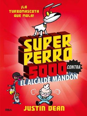 cover image of Superperro 5000 contra el alcalde mandón