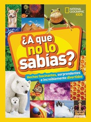 cover image of ¿A que no lo sabías?