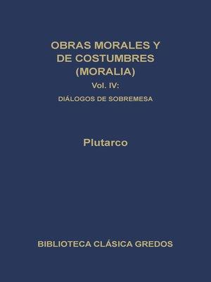 cover image of Obras morales y de costumbres (Moralia) IV