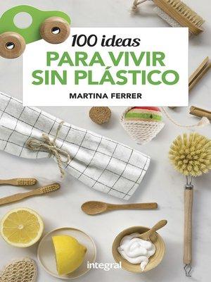 cover image of 100 ideas para vivir sin plástico