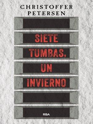cover image of Siete tumbas, un invierno