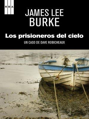 cover image of Los prisioneros del cielo