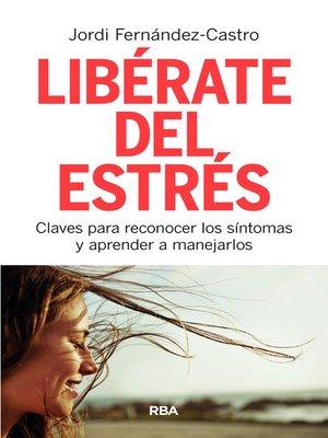 cover image of Libérate del estrés