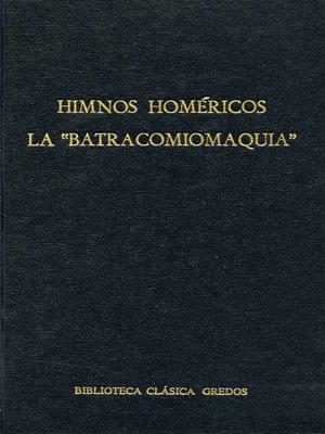 """cover image of Himnos homéricos. La """"Batracomiomaquia"""""""
