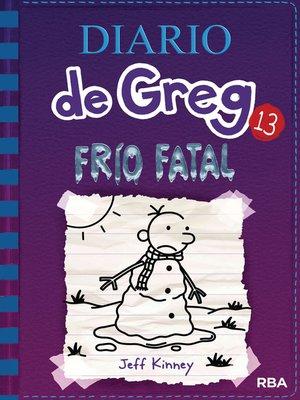 cover image of Diario de Greg 13. Frío fatal