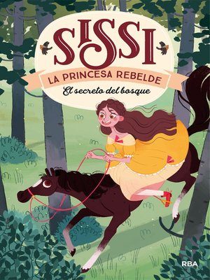 cover image of Sissi, la princesa rebelde 1. El secreto del bosque
