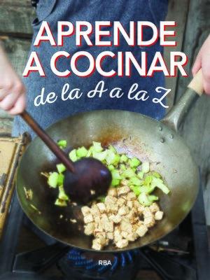 cover image of Aprende a cocinar de la A a la Z