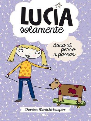 cover image of Lucía Solamente#3. Saca el perro a pasear