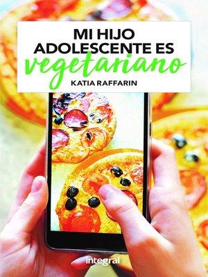 cover image of Mi hijo adolescente es vegetariano
