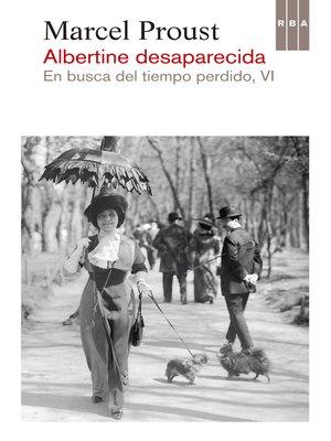cover image of Albertine desaparecida. En busca del tiempo perdido VI