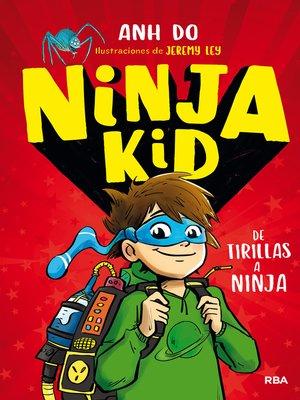 cover image of Ninja Kid#1. De tirillas a Ninja