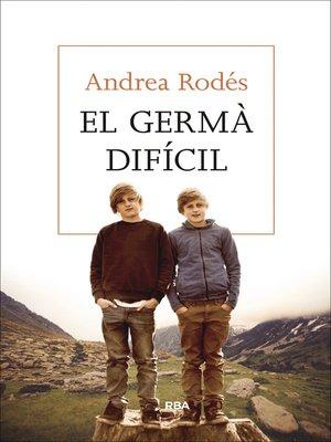 cover image of El germà difícil