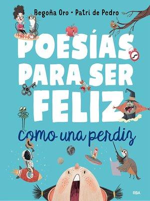 cover image of Poesías para ser feliz como una perdiz