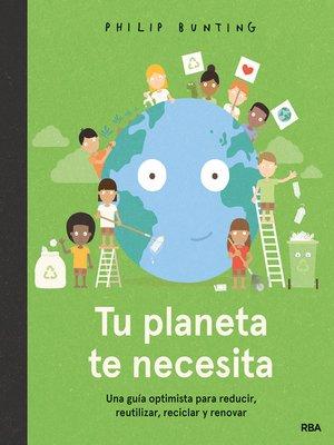 cover image of Tu planeta te necesita