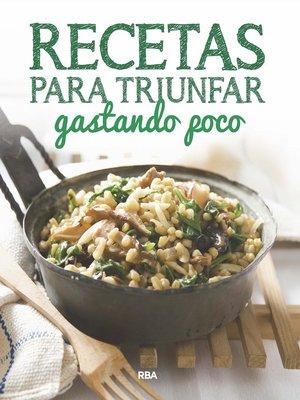 cover image of Recetas para triunfar gastando poco