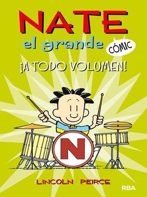 cover image of Nate el Grande Cómic #2. A todo volumen