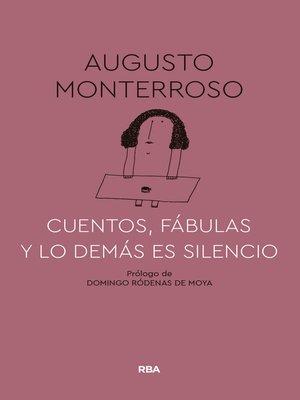 cover image of Cuentos, fábulas y lo demás es silencio