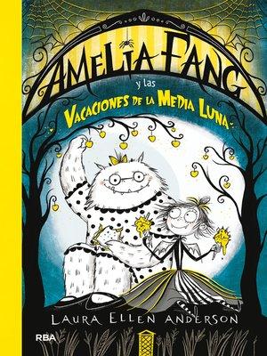 cover image of Amelia Fang y las vacaciones de la media luna