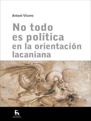 cover image of No todo es política en la orientación lacaniana